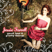 Good, Bad & Pretty Things by Jessie Farrell