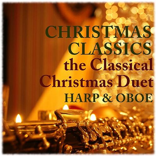 Christmas Classics With Harp and Oboe by Classical Christmas Harp and Oboe Duet