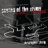 Scenes Of The Crime/a Child's Game by Christopher Young