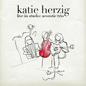 Live In Studio: Acoustic Trio by Katie Herzig