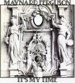 It's My Time de Maynard Ferguson