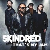 That's My Jam von Skindred