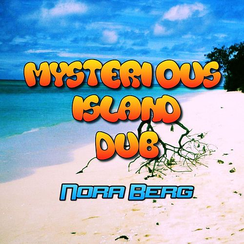 Mysterious Island Dub by Nora Berg