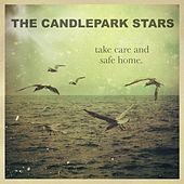 Take Care and Safe Home by The Candlepark Stars