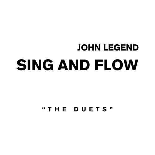 Sing And Flow: The Duets by John Legend