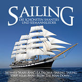 Sailing - Die schönsten Shanties und Seemanslieder by Various Artists