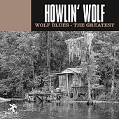 Wolf Blues - The Greatest di Howlin' Wolf