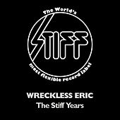 The Stiff Years de Wreckless Eric