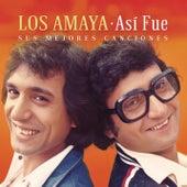 Así Fue: Sus Mejores Canciones de Los Amaya