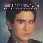 Así Fue: Mis Mejores Canciones von Agustin Pantoja
