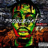 Problematic Vol.1 by ABBA Zulu