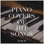 Piano Covers of Hit Songs, Vol. 2 von Various Artists