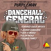 The Dancehall General by Purpleman