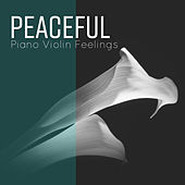 Peaceful Piano Violin Feelings - Classical Ambient Instrumentals de Various Artists