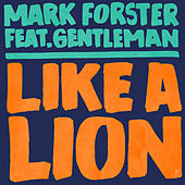Like a Lion (feat. Gentleman) von Mark Forster