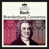 Bach: Brandenburg Concertos by Kammerorchester Berlin