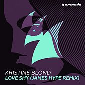 Love Shy (James Hype Remix) von Kristine Blond