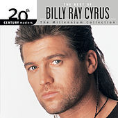20th Century Masters: The Millennium Collection: Best Of Billy Ray Cyrus by Billy Ray Cyrus