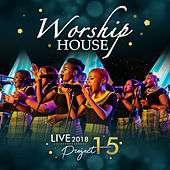 Project 15 (Live 2018) by Worship House