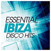 Essential Ibiza Disco Hits Remixed by Various Artists