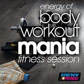 Energy of Body Workout Mania Fitness Session by Various Artists