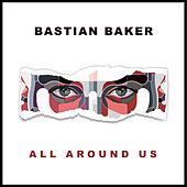 All Around Us de Bastian Baker