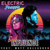 Bad Influence by Electric Pineapple