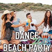 Dance Beach Party 2018 by Various Artists