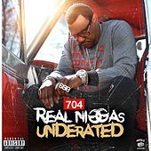 Real Niggas Underated by 704