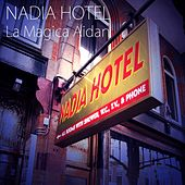Nadia Hotel von La Magica Aidan