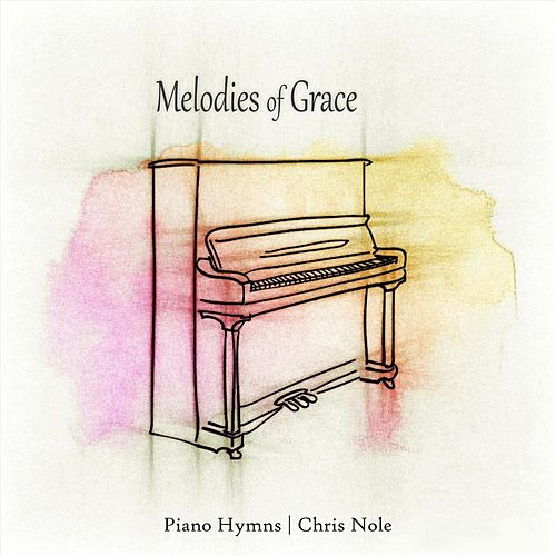 Melodies of Grace by Chris Nole