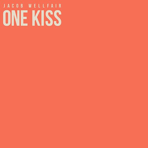 One Kiss (Acoustic) by Jacob Wellfair
