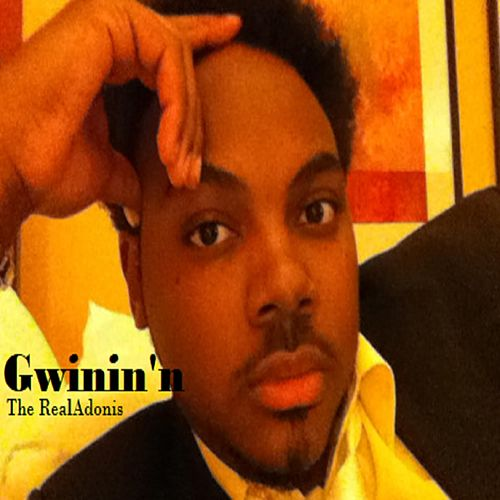 Gwinin'n by The Real Adonis