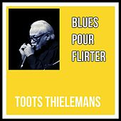 Blues Pour Flirter von Toots Thielemans