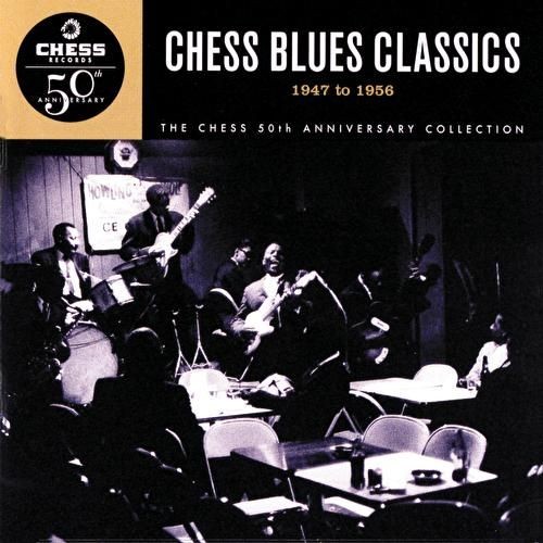 Chess Blues Classics 1947-56 by Various Artists