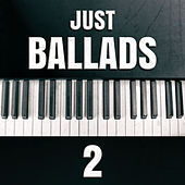 Just Ballads 2 by Various Artists