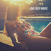 Love Deep House by Various Artists