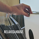 Relaxed House by Various Artists