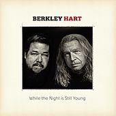 While the Night Is Still Young by Berkley Hart