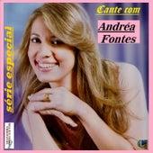 Cante Com Andréa Fontes (Série Especial) de Andréa Fontes
