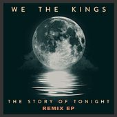 The Story of Tonight - Remix EP von We The Kings