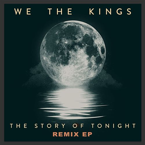 The Story of Tonight - Remix EP by We The Kings