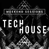 Weekend Sessions: Tech House de Various Artists