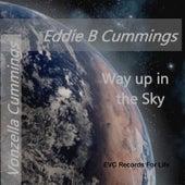 Way up in the Sky von Eddie B Cummings