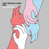 FEEL (The Remixes) von Lafa Taylor
