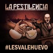 Les Vale Huevo de La Pestilencia