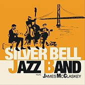 Silver Bell Jazz Band (feat. James McClaskey) by Silver Bell Jazz Band