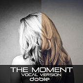 The Moment ( Vocal version ) by Dobie