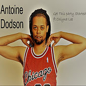 Get The Party Started by Antoine Dodson