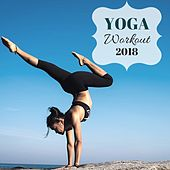 Yoga Workout 2018 - Best Motivating Music Playlist for Yoga, Pilates and Fitness by Fitness Chillout Lounge Workout
